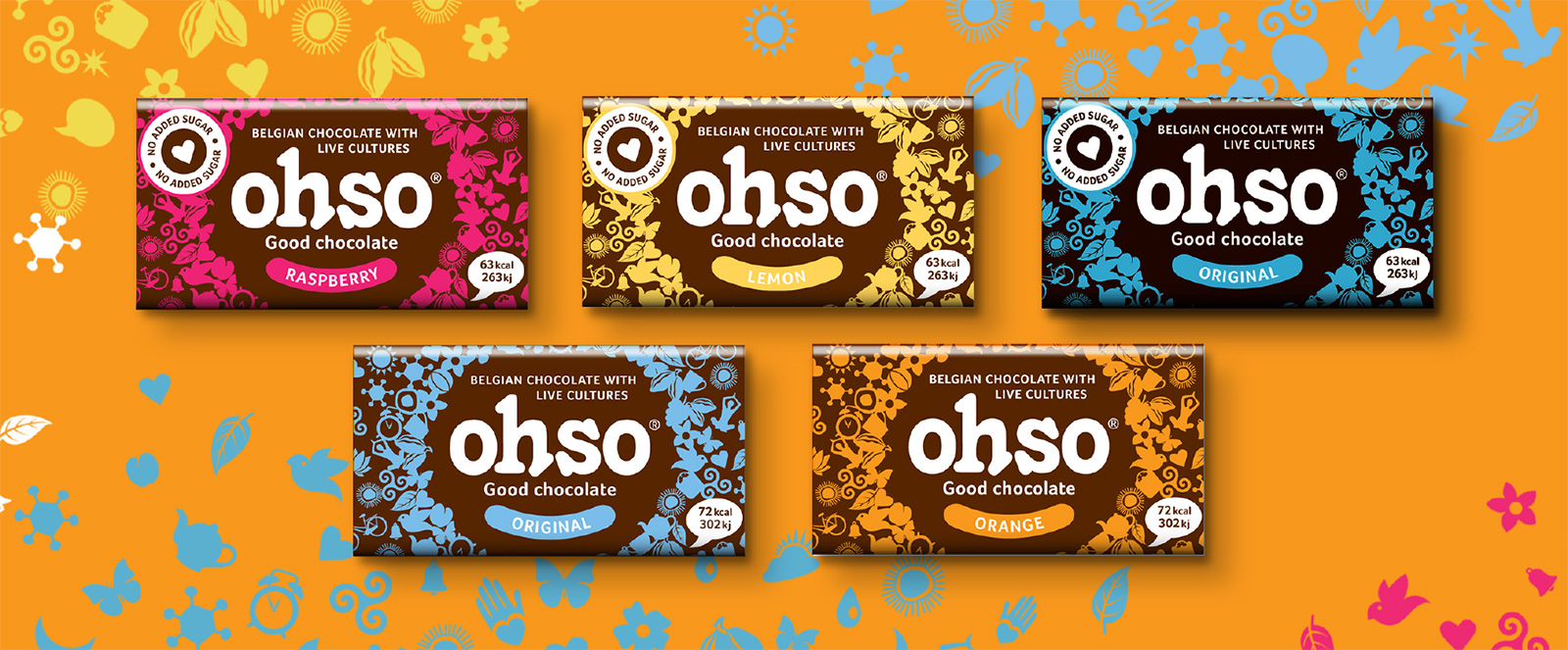 Ohso Original Bars and no added sugar, good chocolate. probiotic Belgian Chocolate